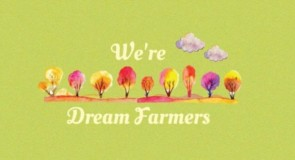 【We' re Dream Farmer】